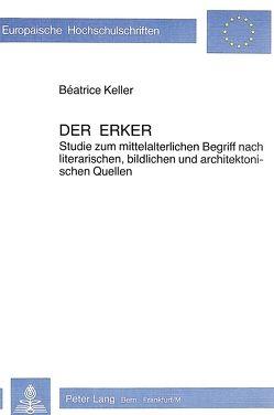 Der Erker von Keller,  Beatrice