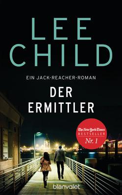 Der Ermittler von Bergner,  Wulf, Child,  Lee