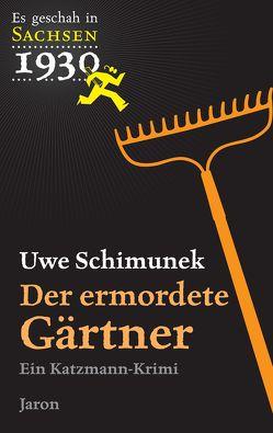 Der ermordete Gärtner von Schimunek,  Uwe