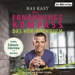 Der Ernährungskompass – Das Hör-Kochbuch von Kast,  Bas, Schäfer,  Herbert