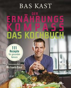 Der Ernährungskompass – Das Kochbuch von Kast,  Bas