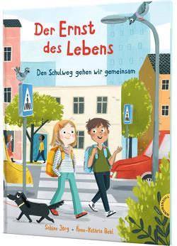 Der Ernst des Lebens: Den Schulweg gehen wir gemeinsam von Behl,  Anne-Kathrin, Joerg,  Sabine