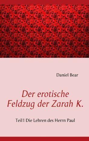 Der erotische Feldzug der Zarah K. von Behr,  Daniela