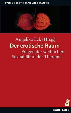 Der erotische Raum von Eck,  Angelika