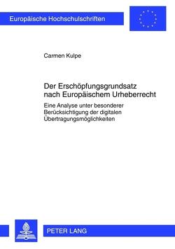 Der Erschöpfungsgrundsatz nach Europäischem Urheberrecht von Kulpe,  Carmen