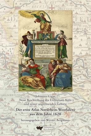 Der erste Atlas von Nordrhein-Westfalen. 7 Karten und 9 Stadtansichten aus dem Jahre 1620. Als Nachdruck herausgegeben, erläutert und kommentiert von Werner Bergmann. von Bergmann,  Werner, Gigas,  Johannes