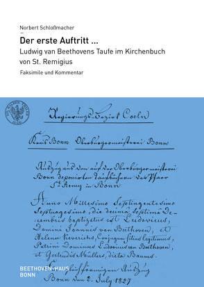 Der erste Auftritt … Ludwig van Beethovens Taufe im Kirchenbuch von St. Remigius von Schlossmacher,  Norbert