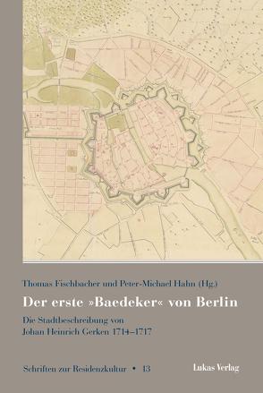 Der erste »Baedeker« von Berlin von Fischbacher,  Thomas, Hahn,  Peter-Michael