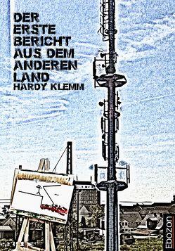 Der erste Bericht aus dem anderen Land von Klemm,  Hardy
