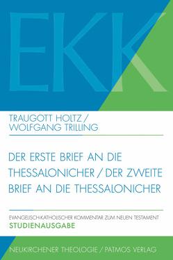 Der erste Brief an die Thessalonicher / Der zweite Brief an die Thessalonicher von Holtz,  Traugott, TrIlling,  Wolfgang