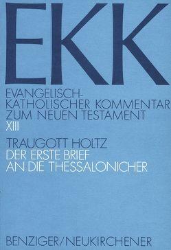 Der Erste Brief an die Thessalonicher, EKK XIII von Holtz,  Traugott
