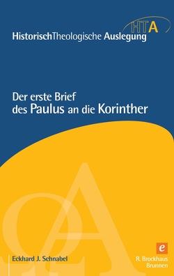 Der erste Brief des Paulus an die Korinther von Schnabel,  Eckhard J.