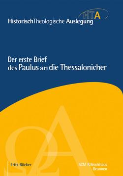 Der erste Brief des Paulus an die Thessalonicher von Röcker,  Fritz
