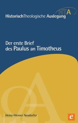 Der erste Brief des Paulus an Timotheus von Neudorfer,  Heinz-Werner