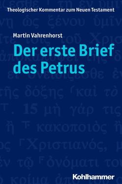 Der erste Brief des Petrus von Schottroff,  Luise, Stegemann,  Ekkehard W., Strotmann,  Angelika, Vahrenhorst,  Martin, Wengst,  Klaus