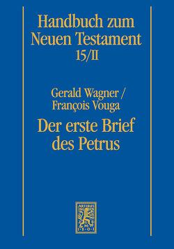 Der erste Brief des Petrus von Vouga,  François, Wagner,  Gerald