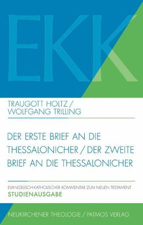 Der erste Brief und der zweite Brief an die Thessalonicher von Holtz,  Traugott, TrIlling,  Wolfgang
