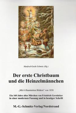 Der erste Christbaum und die Heinzelmännchen von Gerstäcker,  Friedrich, Schmitz,  Manfred-Guido