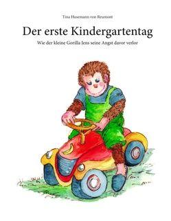 Der erste Kindergartentag von Husemann von Reumont,  Tina
