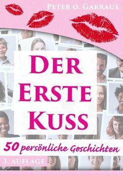 Der erste Kuss von Garraux,  Peter. O.