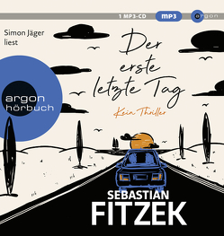 Der erste letzte Tag von Fitzek,  Sebastian, Jäger,  Simon