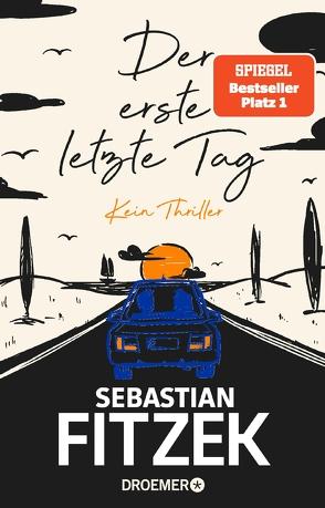 Der erste letzte Tag von Fitzek,  Sebastian