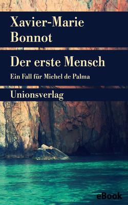 Der erste Mensch von Bonnot,  Xavier-Marie, Meier,  Gerhard