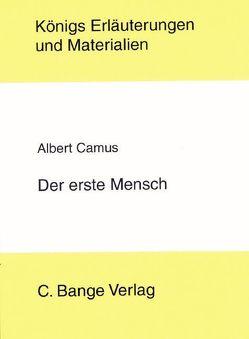 Der erste Mensch von Albert Camus. Textanalyse und Interpretation. von Bahners,  Klaus, Camus,  Albert, Poppe,  Reiner