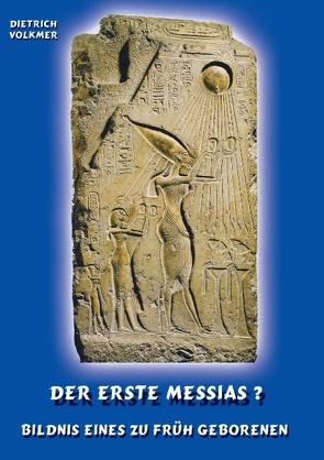 Der Erste Messias ? von Volkmer,  Dietrich