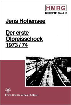 Der erste Ölpreisschock 1973/74 von Hohensee,  Jens