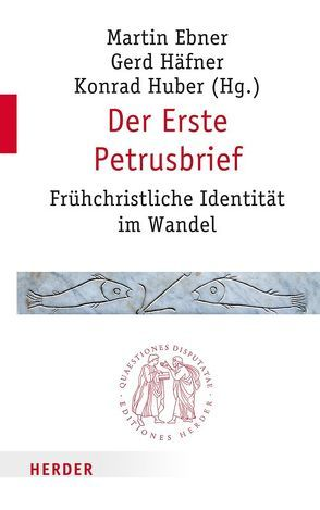 Der Erste Petrusbrief von Ebner,  Martin, Häfner,  Gerd, Huber,  Konrad