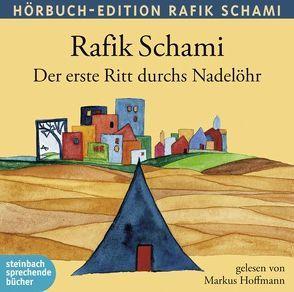 Der erste Ritt durchs Nadelöhr von Hoffmann,  Markus, Schami,  Rafik