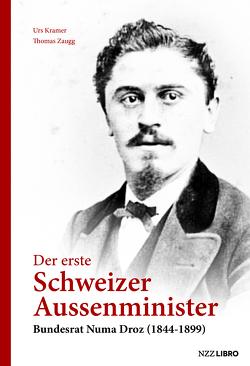 Der erste Schweizer Aussenminister von Kramer,  Urs, Zaugg,  Thomas