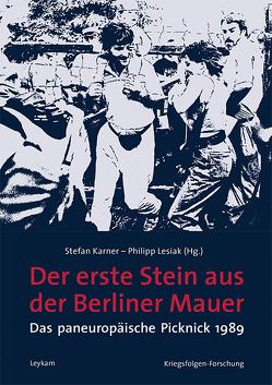 Der erste Stein aus der Berliner Mauer von Karner,  Stefan, Lesiak,  Philipp