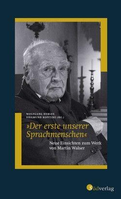 """""""Der erste unserer Sprachmenschen"""". Neue Einsichten zum Werk von Martin Walser von Herles,  Wolfgang, Kopitzki,  Siegmund"""