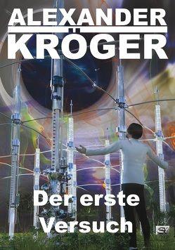 Der erste Versuch von Kröger,  Alexander
