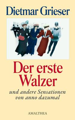 Der erste Walzer von Grieser,  Dietmar