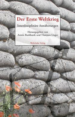 Der Erste Weltkrieg von Burkhardt,  Armin, Unger,  Thorsten