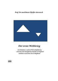 Der erste Weltkrieg von Pfeifle-Aierstock,  Beate
