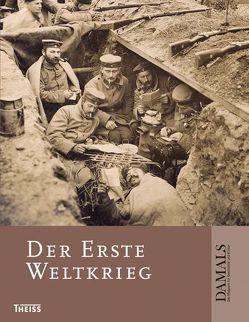 Der Erste Weltkrieg von Beaupré,  Nicolas, Hirschfeld,  Gerhard, Krumeich,  Gerd, Kruse,  Wolfgang, Müller,  Christian Th., Rose,  Andreas, Ulrich,  Bernd