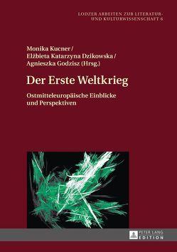 Der Erste Weltkrieg von Dzikowska,  Elzbieta Katarzyna, Godzisz,  Agnieszka, Kucner,  Monika