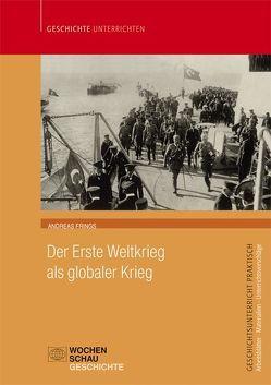 Der Erste Weltkrieg als globaler Krieg von Frings,  Andreas
