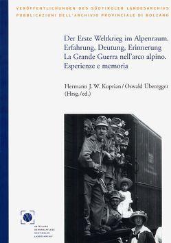 Der Erste Weltkrieg im Alpenraum. Erfahrung, Deutung, Erinnerung von Kuprian,  Hermann J. W., Überegger,  Oswald