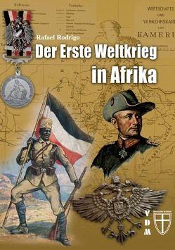 Der Erste Weltkrieg in Afrika von Lauer,  Jaime P.K., Rodrigo,  Rafael