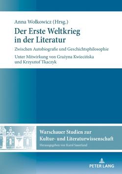 Der Erste Weltkrieg in der Literatur von Wolkowicz,  Anna