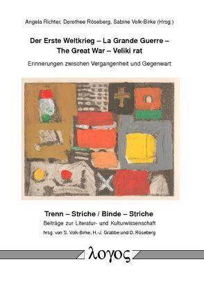 Der Erste Weltkrieg – La Grande Guerre – The Great War – Veliki rat von Richter,  Angela, Röseberg,  Dorothee, Volk-Birke,  Sabine