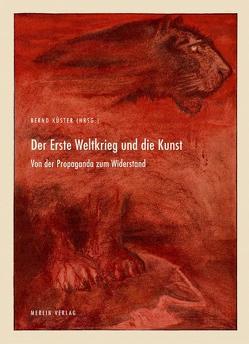 Der Erste Weltkrieg und die Kunst von Apke,  Bernd, Küster,  Bernd, Meissner,  Jörg, Stolarow,  Katja, Witkowski,  Mareike