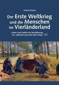 Der Erste Weltkrieg und die Menschen im Vierländerland von Ruland,  Herbert