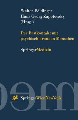 Der Erstkontakt mit psychisch kranken Menschen von Pöldinger,  Walter, Zapotoczky,  Hans G