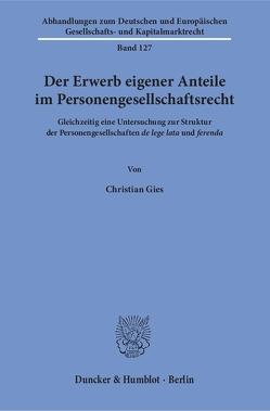 Der Erwerb eigener Anteile im Personengesellschaftsrecht. von Gies,  Christian